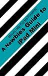 A Newbies Guide to the iPad Mini