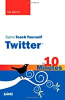 Sams Teach Yourself Twitter in 10 Minutes ebook download
