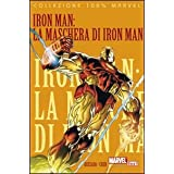 La maschera di Iron Man. Iron Mandi Joe Quesada