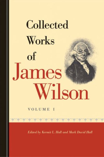 Collected Works of James Wilson In Two Volumes086597828X