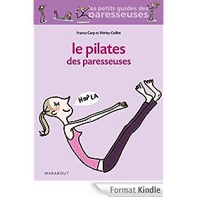Le Pilates des Paresseuses (Sant� - Forme - Sexualit�)