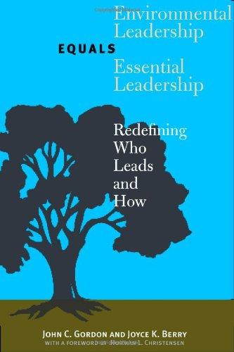 Environmental Leadership Equals Essential Leadership:...