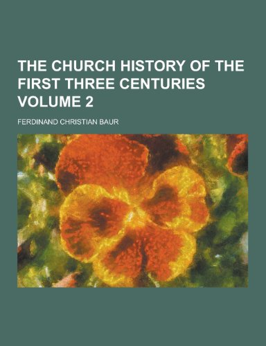 The Church History of the First Three Centuries Volume 2