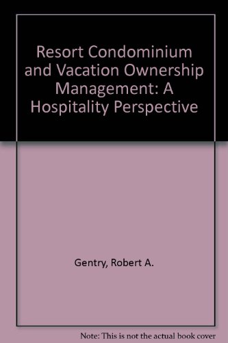 Resort Condominium and Vacation Ownership Management: A Hospitality Perspective, by Robert A. Gentry, Pedro Mandoki, Jack Rush