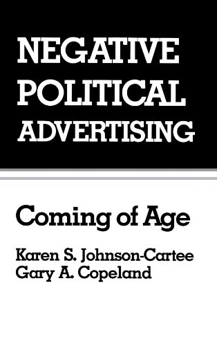 Negative Political Advertising: Coming Of Age (Routledge Communication Series) front-703649