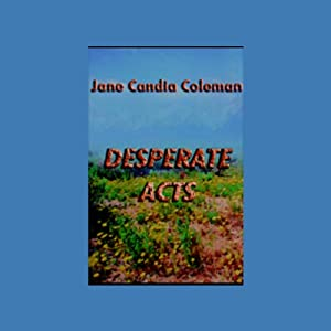 Desperate Acts | [Jane Candia Coleman]
