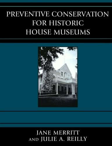 Preventive Conservation for Historic House Museums...