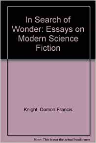 essays about science fiction Sample essay words 1,432 a common technique in science fiction is to situate the 'novum' in the everyday world or the reader or in an otherworld that is familiar.