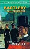Bartleby and Benito Cereno Publisher: Dover Publications; Unabridged edition