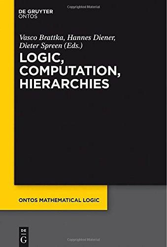 Logic, Computation, Hierarchies (Ontos Mathematical Logic)