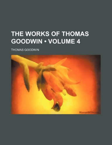 The Works of Thomas Goodwin (Volume 4)