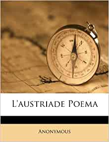 L'austriade Poema: Anonymous: 9781173579142: Amazon.com: Books