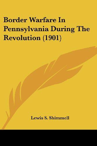 Border Warfare in Pennsylvania During the Revolution (1901)