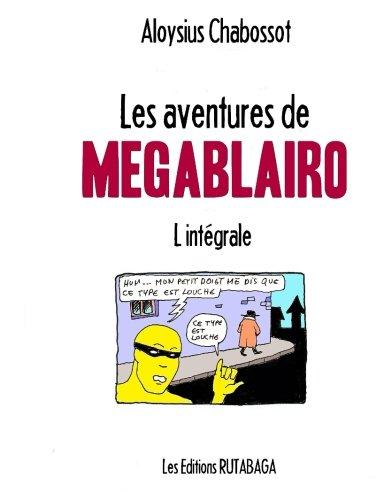 Les aventures de Megablairo  [Chabossot, Aloysius] (Tapa Blanda)