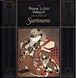 img - for The Frank Lloyd Wright Collection of Surimono by Joan B. Mirviss (1995-03-03) book / textbook / text book