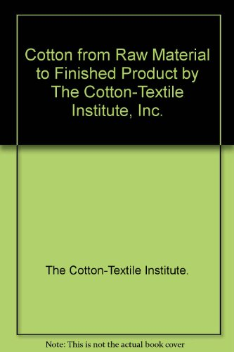 cotton-from-raw-material-to-finished-product-by-the-cotton-textile-institute-inc
