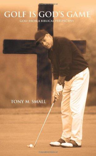 El golf es juego de Dios: Golf desde una perspectiva bíblica