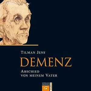 Demenz. Abschied von meinem Vater Hörbuch