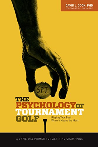 The Psychology of Tournament Golf: Playing Your Best When It Means the Most - A Game-Day Primer for Aspiring Champions (Cook Golf compare prices)