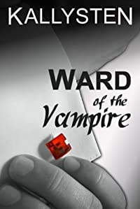(FREE on 6/1) Ward Of The Vampire by Kallysten - http://eBooksHabit.com