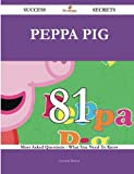 img - for Peppa Pig 81 Success Secrets - 81 Most Asked Questions On Peppa Pig - What You Need To Know book / textbook / text book