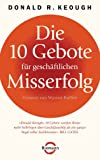 img - for Die 10 Gebote f r gesch ftlichen Misserfolg: Vorwort von Warren Buffett (German Edition) book / textbook / text book