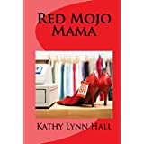 Red Mojo Mamaby Kathy Lynn Hall