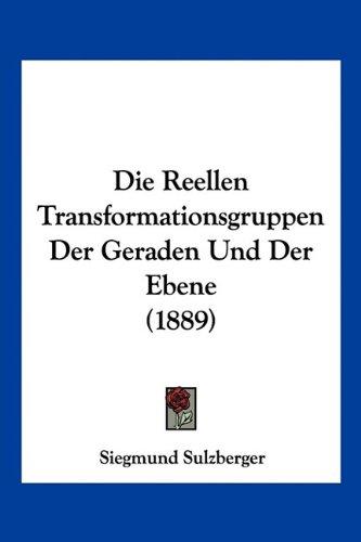 Die Reellen Transformationsgruppen Der Geraden Und Der Ebene (1889)