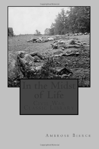 In the Midst of Life: Civil War Classic Library