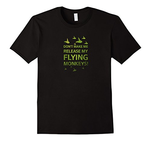 [Men's Don't Make Me Release Flying Monkeys Halloween Costume Shirt XL Black] (Mens Halloween Costume Ideas Last Minutes)
