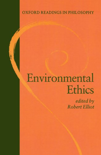 Environmental Ethics (Oxford Readings in Philosophy)