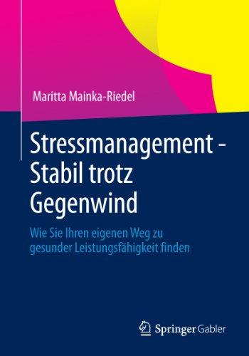 stressmanagement-stabil-trotz-gegenwind-wie-sie-ihren-eigenen-weg-zu-gesunder-leistungsfahigkeit-fin