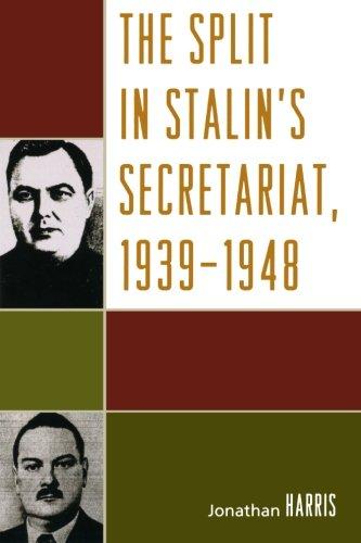 The Split in Stalin's Secretariat, 1939-1948