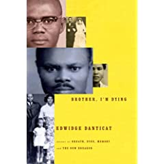 the traumatic experiences in brother im dying by edwidge danticat Danticat has spoken about these experiences on various occasions see   detention center in brother, i'm dying (2008) (caruso (2010) waller.