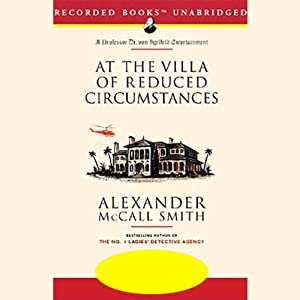 At the Villa of Reduced Circumstances | [Alexander McCall Smith]