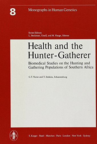 Health and the Hunter-Gatherer: Biomedical Studies on the Hunting and Gathering Populations of Southern Africa (Monograp