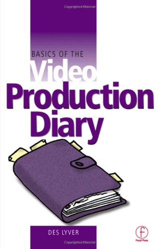 Basics Of The Video Production Diary (Basics Of Video S)