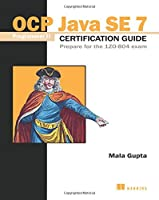 OCP Java SE 7 Programmer II Certification Guide: Prepare for the 1ZO-804 exam Front Cover