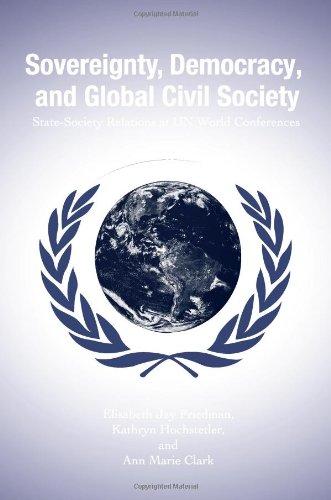 Souveränität, Demokratie und globale Zivilgesellschaft: Staat und Gesellschaft Beziehungen an UNO-Konferenzen (Suny Reihe in der Weltpolitik)