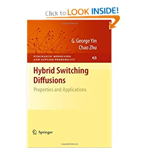 Hybrid switching diffusions: Properties and applications Chao Zhu, G. George Yin