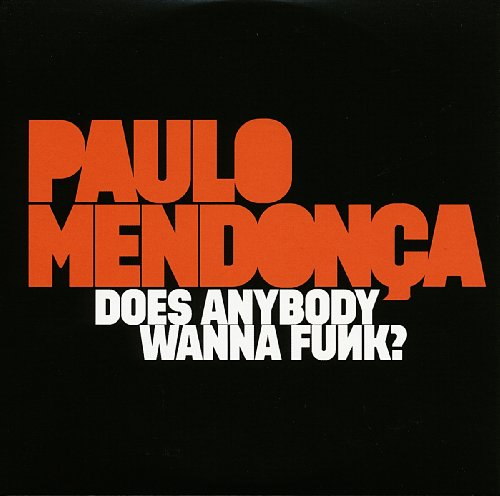 Does Anybody Wanna Funk? by Paulo Mendonca