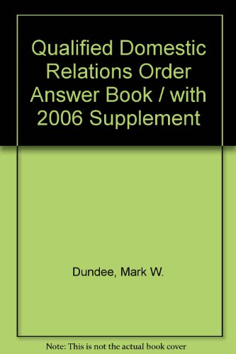 Qualified Domestic Relations Order Answer Book / With 2006 Supplement