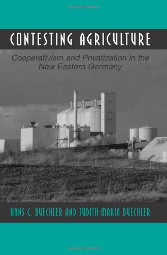 Contesting Agriculture: Cooperativism And Privatization In The New Eastern Germany (Suny Series In The Anthropology Of Work)