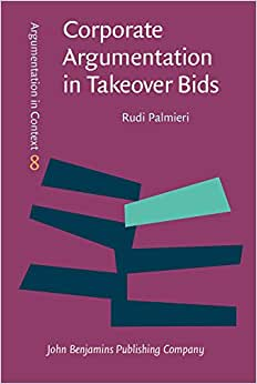 Corporate Argumentation In Takeover Bids (Argumentation In Context)