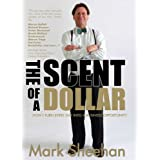 The Scent of a Dollar: How I turn Every Day into a Business Opportunity
