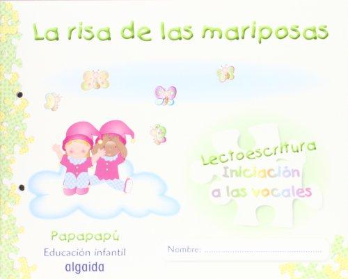 La risa de las mariposas: Cuaderno de lectoescritura 1. Iniciación a las Vocales. Pauta. Papapapú