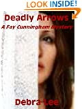 Deadly Arrows (A Fay Cunningham Mystery Book 2)