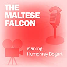 The Maltese Falcon: Classic Movies on the Radio Radio/TV Program by Screen Guild Players Narrated by Humphrey Bogart, Mary Astor, Sidney Greenstreet, Peter Lorre
