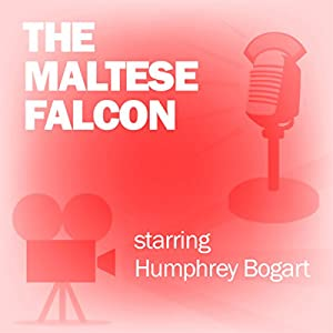The Maltese Falcon (Dramatized) Radio/TV