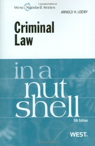 Loewy's Criminal Law in a Nutshell, 5th (In a Nutshell (West Publishing))